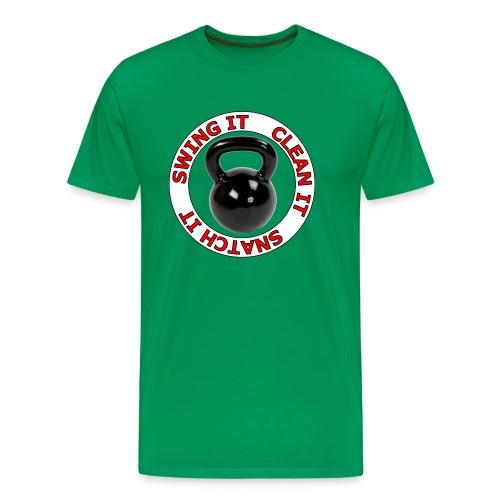 kettlebell clean it snatch it swing it w - Men's Premium T-Shirt