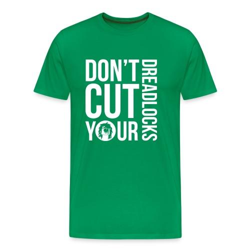 DON T CUT YOUR DREADLOCKS - Men's Premium T-Shirt