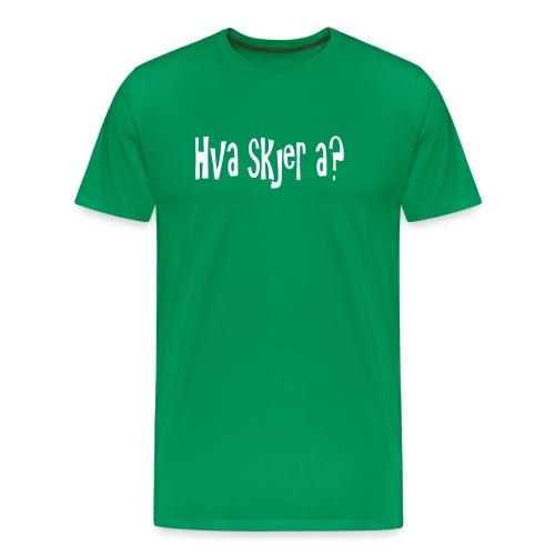 Hva skjer a - Premium T-skjorte for menn