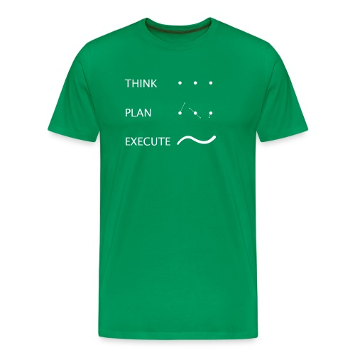 think plan execute - Maglietta Premium da uomo