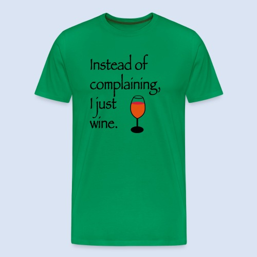 Instead of complaining - Männer Premium T-Shirt