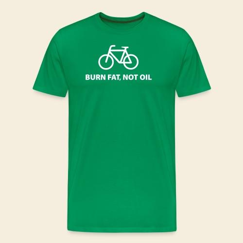 burnfatnotoil - Männer Premium T-Shirt