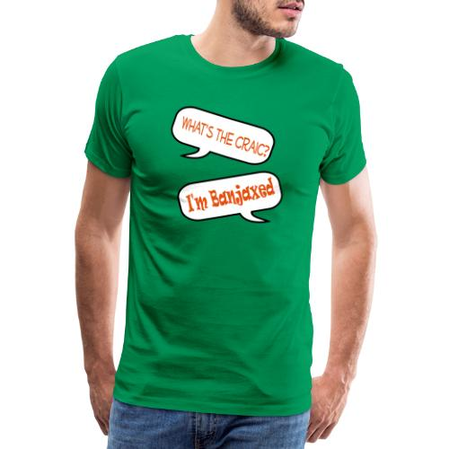 craic banjaxed - Men's Premium T-Shirt