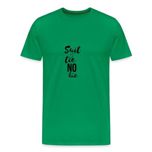 Suit and Tie No Lie - Men's Premium T-Shirt