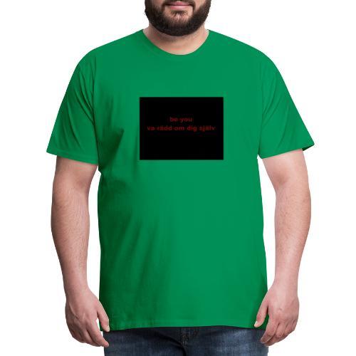 be you - Premium-T-shirt herr