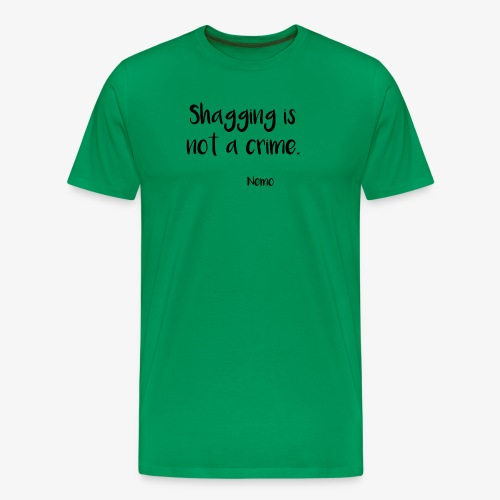 Shagging is not a crime. - T-shirt Premium Homme