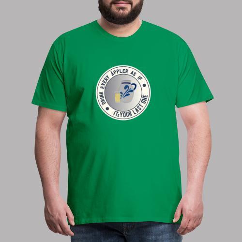 Der letzte Äppler, Genuß ist angesagt - Männer Premium T-Shirt