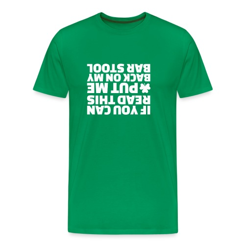 IF YOU CAN READ THIS * PUT ME BACK ON MY BAR STOOL - T-shirt Premium Homme