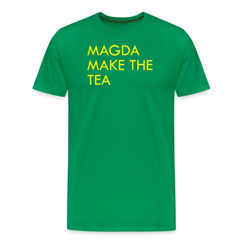 magda make the tea - Men's Premium T-Shirt