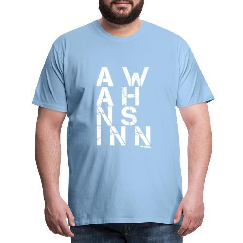 A Wahnsinn! - Männer Premium T-Shirt
