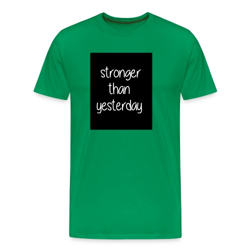 Stronger than yesterday's black tshirt man - Men's Premium T-Shirt