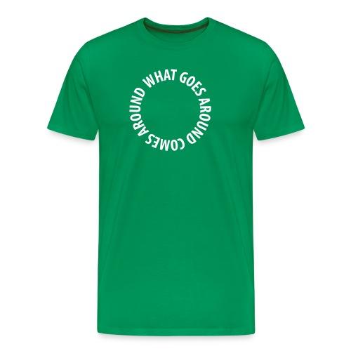 What goes around comes around - Premium T-skjorte for menn