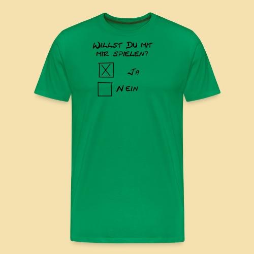 willst du mit mir spielen? - Männer Premium T-Shirt