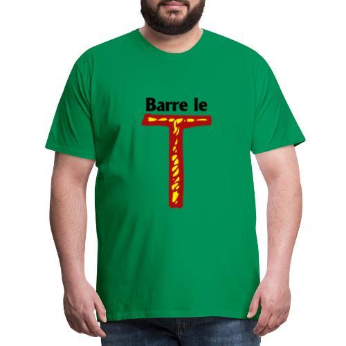 barre le t - T-shirt Premium Homme