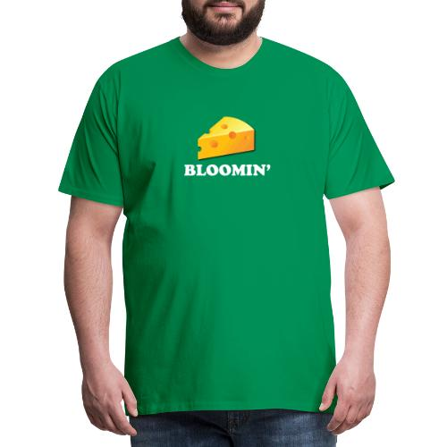 bloomin' cheese - Men's Premium T-Shirt