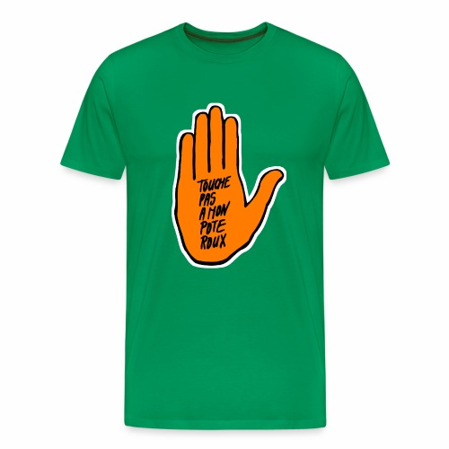 Touche pas à mon pote roux - SOS Roucisme - T-shirt Premium Homme