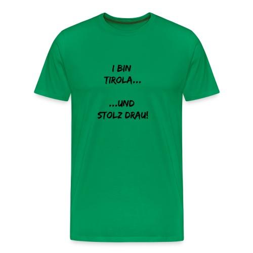 TIroler, und stolz drauf! - Männer Premium T-Shirt