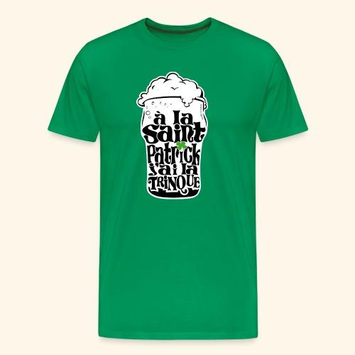 SAINT PATRICK j'ai la TRINQUE - T-shirt Premium Homme