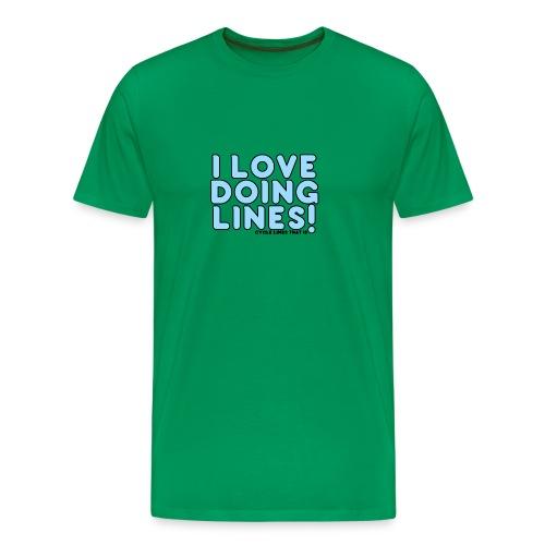 LOVE DOING LINES - Men's Premium T-Shirt