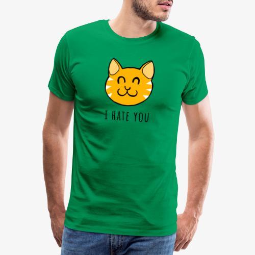 I HATE YOU - Camiseta premium hombre
