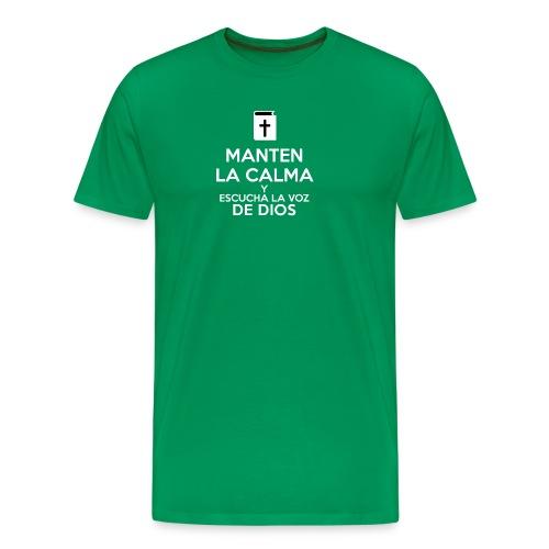 Manten la calma y escucha la voz de Dios - Camiseta premium hombre