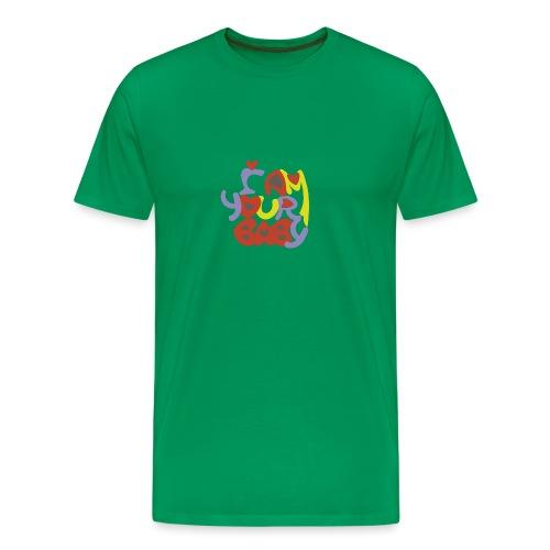 TU CHICA SIEMPRE, TU AMOR, YOUR BABY - Camiseta premium hombre