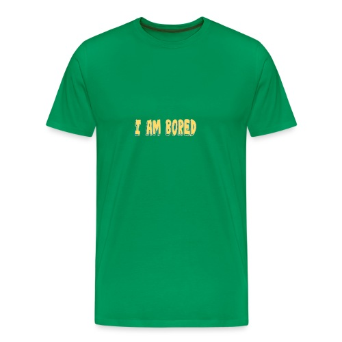 I AM BORED T-SHIRT - Men's Premium T-Shirt