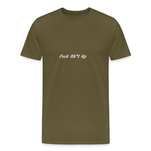 Fuck_Sh-t_Up_W - Premium-T-shirt herr