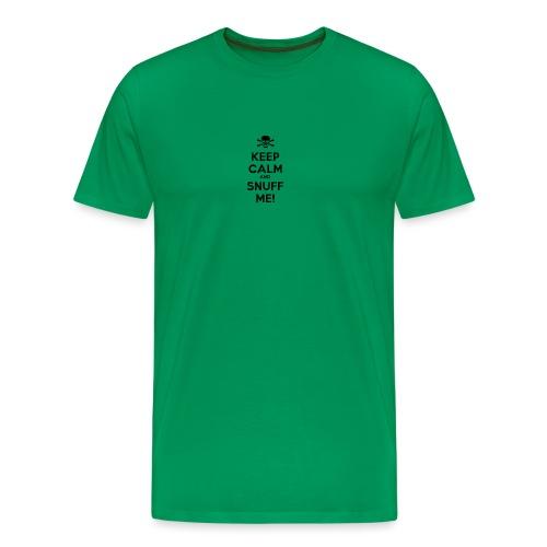 Keep Calm and Snuff Me! - Men's Premium T-Shirt