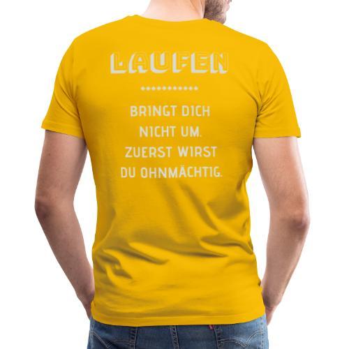 LAUFEN BRINGT DICH NICHT UM - Männer Premium T-Shirt