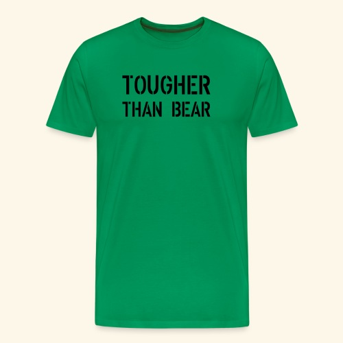 tougher than bear front 2 - Männer Premium T-Shirt