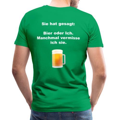 Sie oder Bier - Männer Premium T-Shirt
