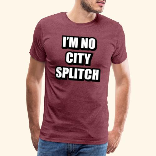 IM NO CITY SPLITCH - Men's Premium T-Shirt