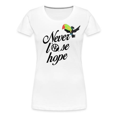 NF - Never lose hope - toucan - T-shirt Premium Femme