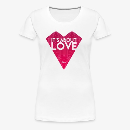 It's about love - Frauen Premium T-Shirt