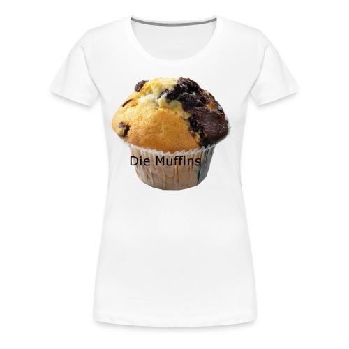 Die Muffins - Frauen Premium T-Shirt