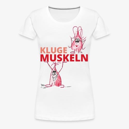 Kluge Muskeln - Frauen Premium T-Shirt
