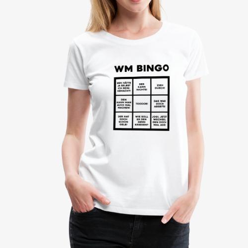WM Bingo - Der ultimative Spaß für jeden Fan - Frauen Premium T-Shirt