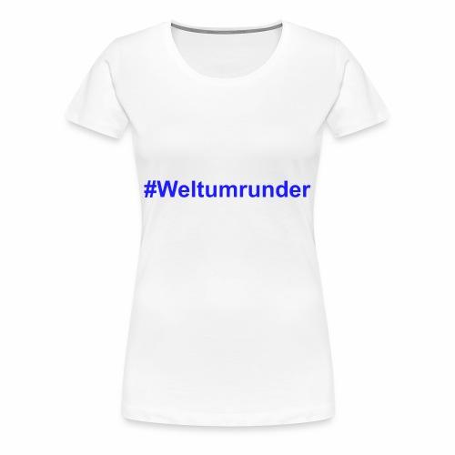 #Weltumrunder in blau - Frauen Premium T-Shirt