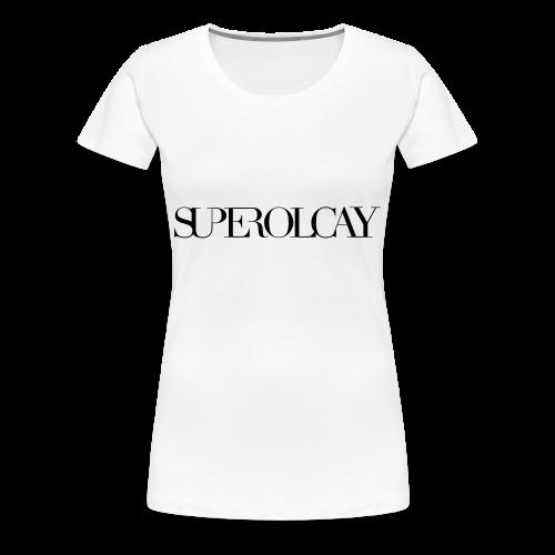 SUPER OLCAY - Vrouwen Premium T-shirt