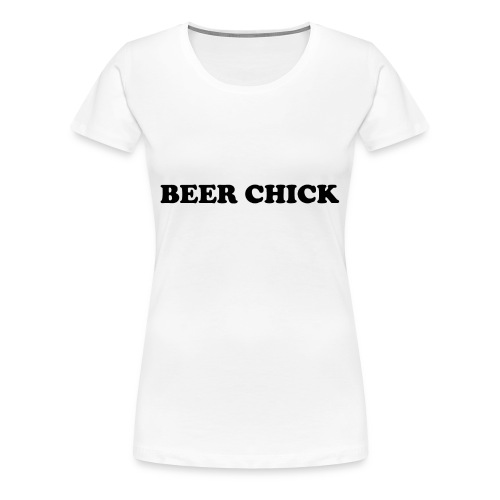 Beer Chick - Frauen Premium T-Shirt