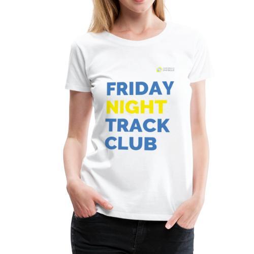 Friday Night Track Club - Women's Premium T-Shirt