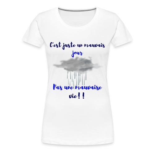 mauvais jour - T-shirt Premium Femme