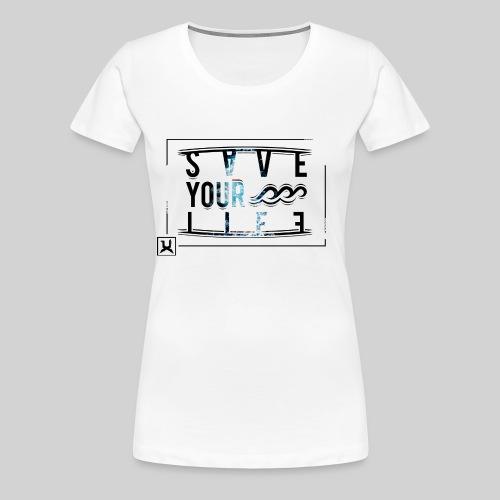 SAVEYOURLIFE - Frauen Premium T-Shirt