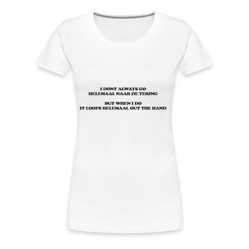 naar de tering - Vrouwen Premium T-shirt