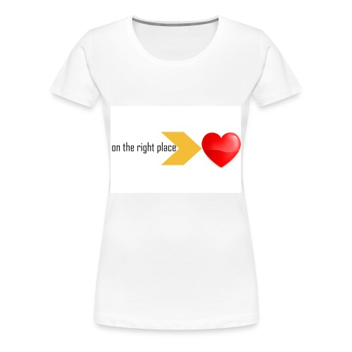 Heart on the right place - Vrouwen Premium T-shirt