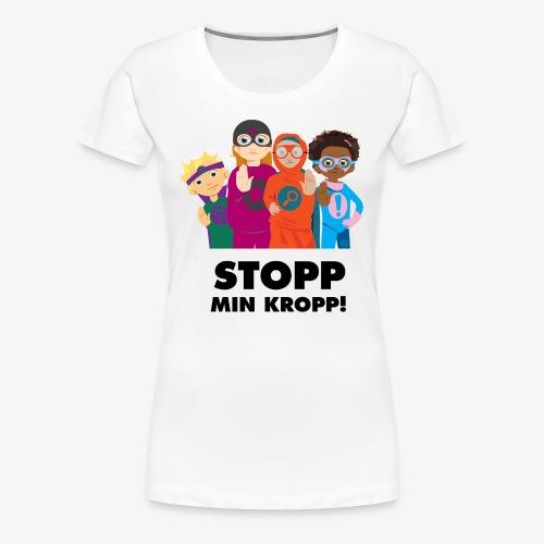 Stopp min kropp! - Premium-T-shirt dam