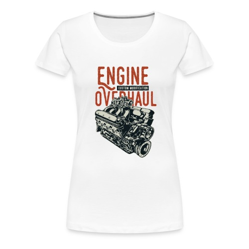 Engine Overhaul - Frauen Premium T-Shirt
