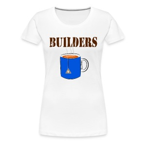 Builders Tea-Shirt - Women's Premium T-Shirt
