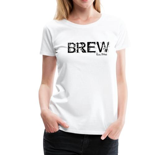 Brew Tea-Shirt - Women's Premium T-Shirt